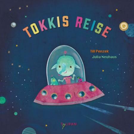 »Tokkis Reise« - Kinderbuch, Tulipan Verlag 2017